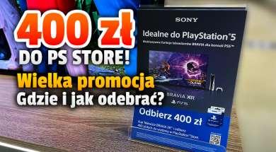 Sony promocja PlayStation Store 400 zł telewizory BRAVIA XR okładka