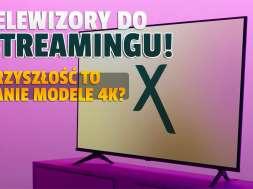 hisense comcast telewizory do streamingu 4K 2021 okładka