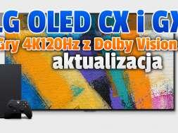 lg oled cx gx telewizory aktualizacja gry 4K120Hz Dolby Vision okładka