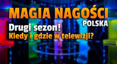 magia nagości polska drugi sezon odcinki castingi okładka