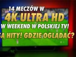 mecze w 4k w telewizji weekend canal+ eleven sports październik 1 okładka