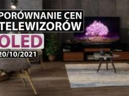 porównanie cen telewizorów oled 20 10 2021 okładka