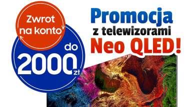 telewizory Neo QLED promocja zwrot pieniędzy wrzesień 2021 okładka